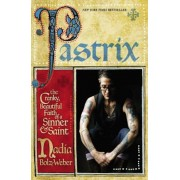 Pastrix: The Cranky, Beautiful Faith of a Sinner & Saint, Paperback