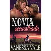 La novia secuestrada, Paperback/Vanessa Vale