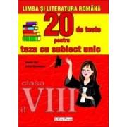 LIMBA SI LITERATURA ROMANA - 20 DE TESTE PENTRU TEZA CU SUBIECT UNIC