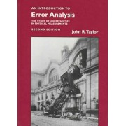Introduction to Error Analysis: The Study of Uncertainties in Physical Measurements (Revised), Hardcover (2nd Ed.)/John R. Taylor