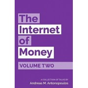 The Internet of Money Volume Two: A Collection of Talks by Andreas M. Antonopoulos, Paperback/Andreas M. Antonopoulos