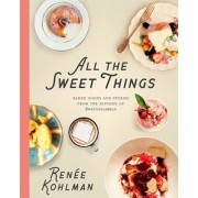 All the Sweet Things: Baked Goods and Stories from the Kitchen of Sweetsugarbean, Hardcover