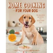 Home Cooking for Your Dog by Christine Filardi