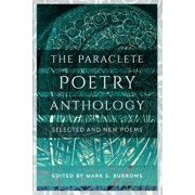 The Paraclete Poetry Anthology: New and Selected Poems, Paperback/Mark S. Burrows