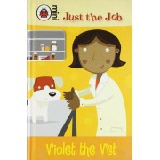 Just the Job: Violet the Vet P