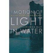 The Motion of Light in Water: Sex and Science Fiction Writing in the East Village, Paperback