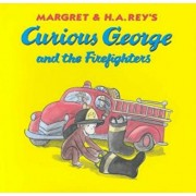 Curious George and the Firefighters, Hardcover/H. A. Rey