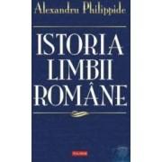 Istoria limbii romane - Alexandru Philippide
