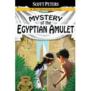 Mystery of the Egyptian Amulet: Adventure Books for Kids Age 9-12, Paperback/Scott Peters