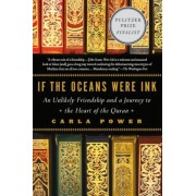If the Oceans Were Ink: An Unlikely Friendship and a Journey to the Heart of the Quran, Paperback