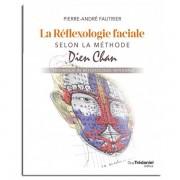 Guy Trédaniel Éditeur La réflexologie faciale selon la méthode Dien Chan - Pierre-André FAUTRIER