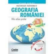 Geografia Romaniei. Mic atlas scolar - Octavian Mandrut