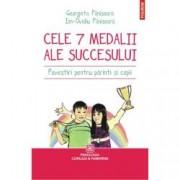 Cele 7 medalii ale succesului. Povestiri pentru parinti si copii