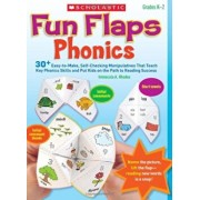 Fun Flaps: Phonics: 30 Easy-To-Make, Self-Checking Manipulatives That Teach Key Phonics Skills and Put Kids on the Path to Reading Success, Paperback/Immacula Rhodes