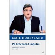 Pe trecerea timpului. Jurnal politic romanesc 1996-2015