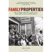 Family Properties: Race, Real Estate, and the Exploitation of Black Urban America, Paperback/Beryl Satter