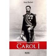 Carol I-Un Hohenzollern in Romania