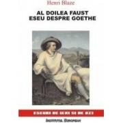 Al doilea Faust. Eseu despre Goethe - Henri Blaze