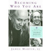 Becoming Who You Are: Insights on the True Self from Thomas Merton and Other Saints, Paperback