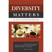 Diversity Matters: Race, Ethnicity, and the Future of Christian Higher Education, Paperback/Karen Longman