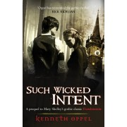 Such Wicked Intent, Paperback/Kenneth Oppel