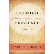 Eccentric Existence, 2-Volume Set: A Theological Anthropology