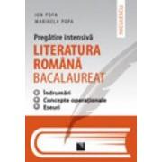 Pregatire intensiva. Literatura romana - Bacalaureat. Indrumari concepte operationale eseuri