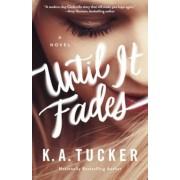 Until It Fades, Paperback