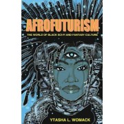 Afrofuturism: The World of Black Sci-Fi and Fantasy Culture, Paperback