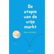 De utopie van de vrije markt - Hans Achterhuis