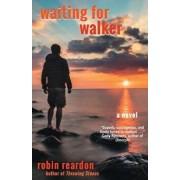 Waiting for Walker, Paperback/Robin Reardon