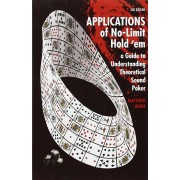 Applications of No-Limit Hold 'em: A Guide to Understanding Theoretically Sound Poker, Paperback