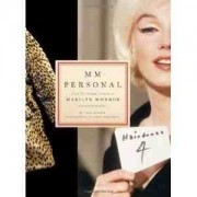 MM--personal: From the Private Archive of Marilyn Monroe Lois W. Banner Mark Anderson