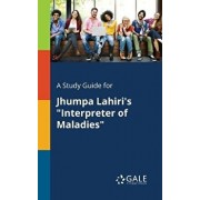 A Study Guide for Jhumpa Lahiri's Interpreter of Maladies, Paperback/Cengage Learning Gale