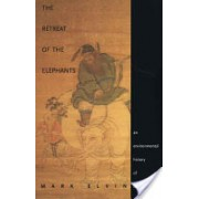 Retreat of the Elephants - An Environmental History of China (Elvin Mark)(Paperback) (9780300119930)