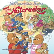 The Berenstain Bears and the Nutcracker, Paperback/Jan Berenstain