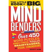 The Little Book of Big Mind Benders: Over 450 Word Puzzles, Number Stumpers, Riddles, Brainteasers, and Visual Conundrums, Paperback