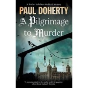 A Pilgrimage of Murder: A Medieval Mystery Set in 14th Century London, Paperback/Paul Doherty