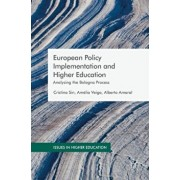 European Policy Implementation and Higher Education. Analysing the Bologna Process, Hardback/Alberto Amaral
