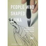 People Who Shaped China: Stories from the History of the Middle Kingdom, Paperback/New Epoch Weekly