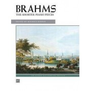 Alfred Publishing Co., Inc. Brahms -- The Shorter Piano Pieces