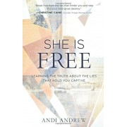 She Is Free: Learning the Truth about the Lies That Hold You Captive, Paperback