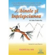 Albinele si intelepciunea - A fiinta sau a nu fiinta ed2 - John Penberthy