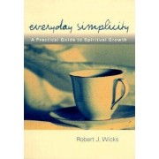 Everyday Simplicity: A Practical Guide to Spiritual Growth, Paperback