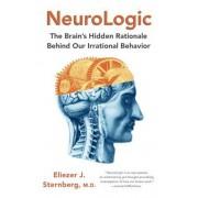 Neurologic: The Brain's Hidden Rationale Behind Our Irrational Behavior, Paperback