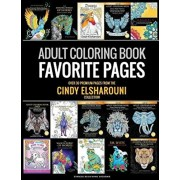 Adult Coloring Book: Favorite Pages - Over 30 Premium Coloring Pages from The Cindy Elsharouni Collection: Stress Relieving Designs, Paperback/Cindy Elsharouni