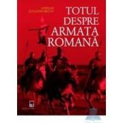 Totul despre armata romana - Adrian Goldsworthy