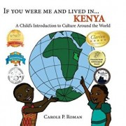 If You Were Me and Lived in ...Kenya: A Child's Introduction to Cultures around the World, Paperback/Carole P. Roman