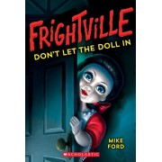 Don't Let the Doll in (Frightville #1), Volume 1, Paperback/Mike Ford