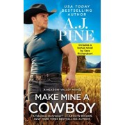 Make Mine a Cowboy: Two Full Books for the Price of One, Paperback/A. J. Pine